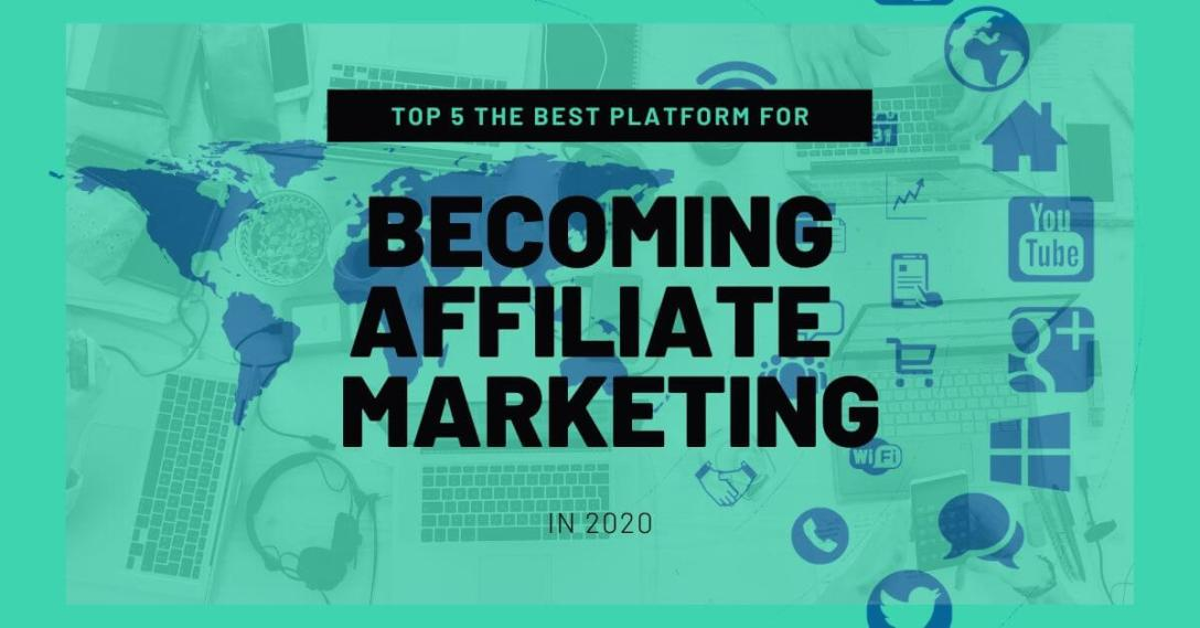 Top 5 the best platform for becoming affiliater programs for 2020